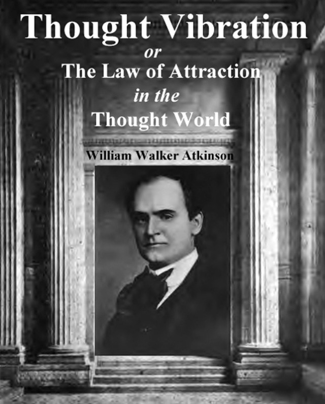 thought_vibrations_william_walker_atkinson